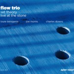 "Flow Trio, ""Set Theory"" Live at the Stone, Sounding Better Than Ever"