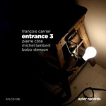 "Francois Carrier Trio + 1 with Bobo Stenson, ""Entrance 3"", EnTRANCEs"